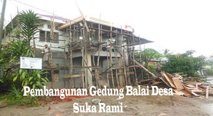 Bangunan Gedung Balai Desa Suka Rami Kecamatan Air Padang