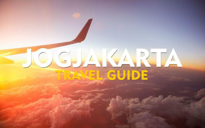 Tips wisata Jogja bagi pemula - JOGJAKARTA TRAVEL GUIDE